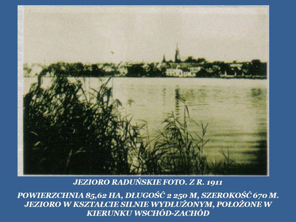 JEZIORO RADUŃSKIE FOTO. Z R. 1911