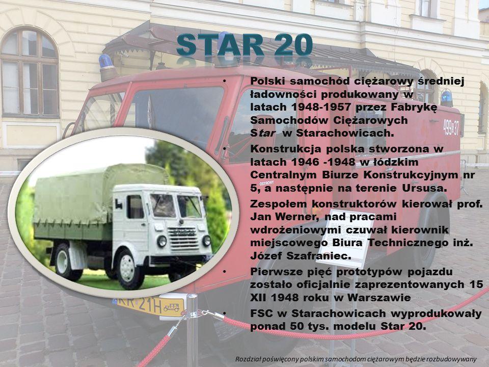 Star 20 Polski samochód ciężarowy średniej ładowności produkowany w latach 1948-1957 przez Fabrykę Samochodów Ciężarowych Star w Starachowicach.