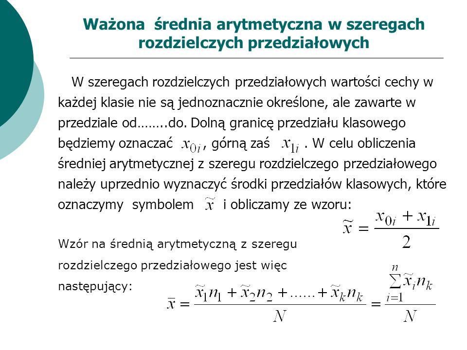 Ważona średnia arytmetyczna w szeregach rozdzielczych przedziałowych