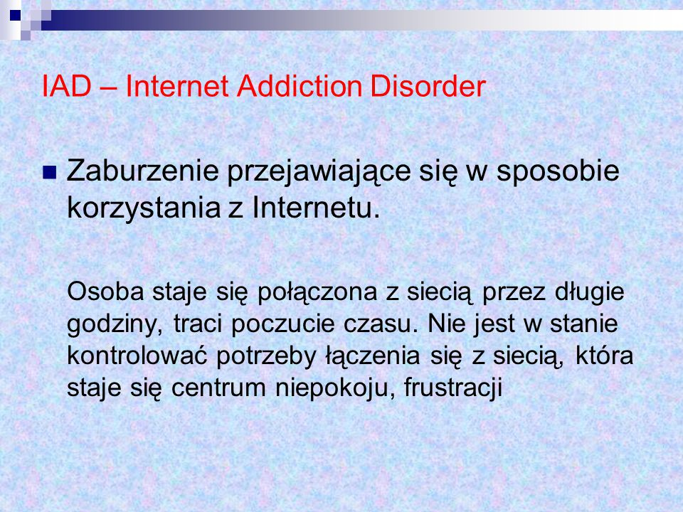 IAD – Internet Addiction Disorder