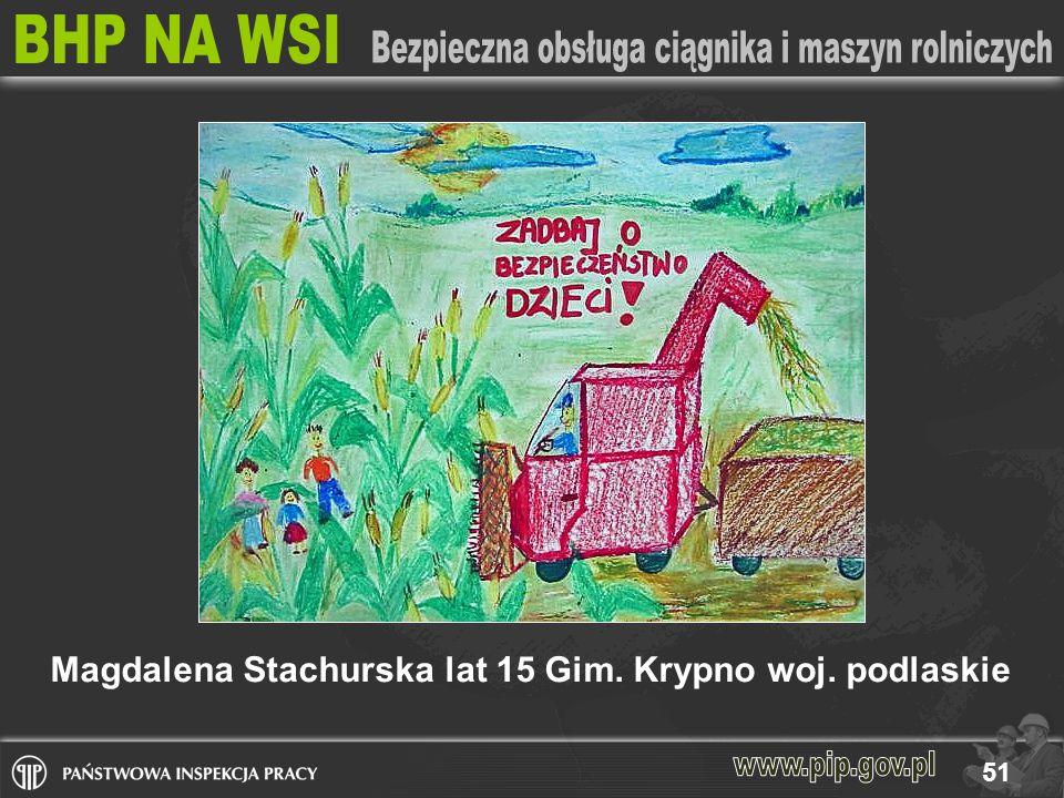 Magdalena Stachurska lat 15 Gim. Krypno woj. podlaskie