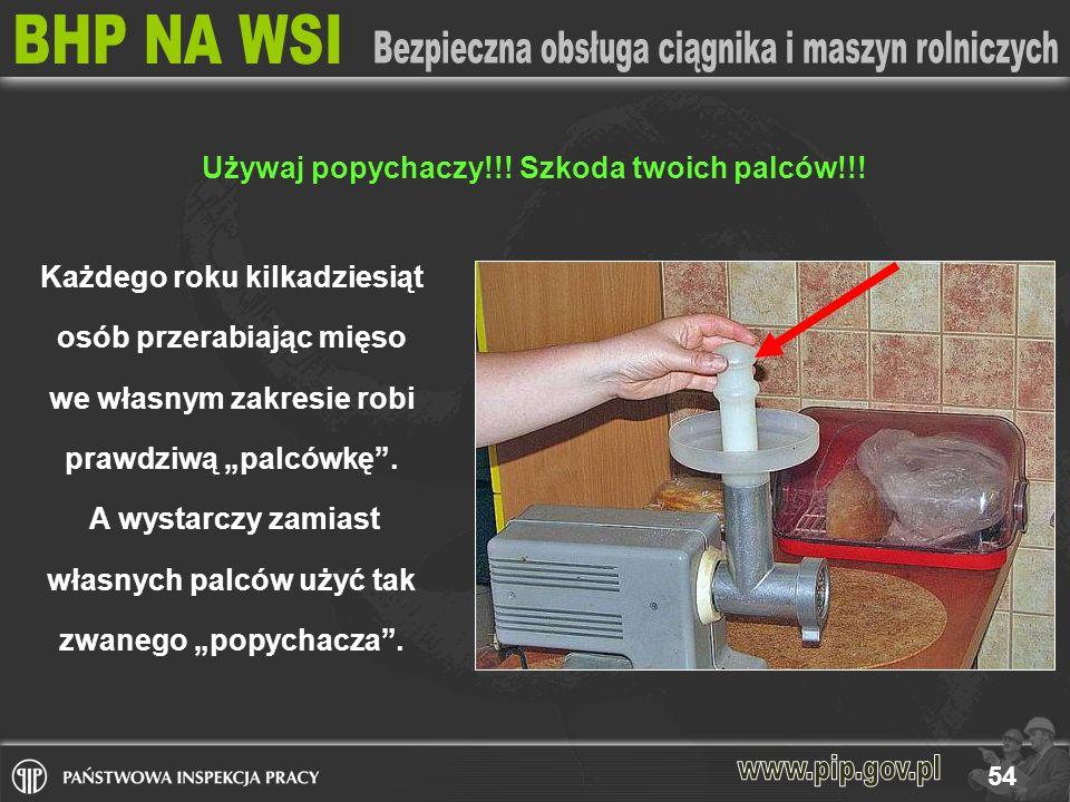 Używaj popychaczy!!! Szkoda twoich palców!!!