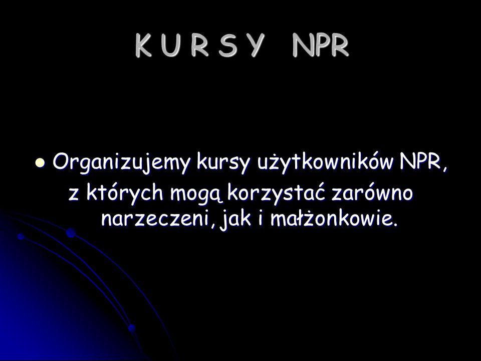 K U R S Y NPR Organizujemy kursy użytkowników NPR,