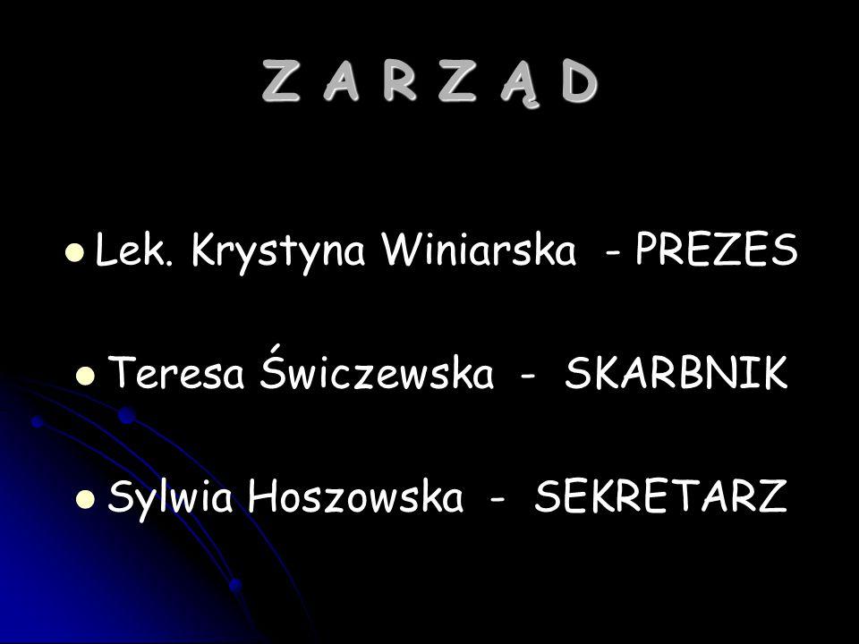 Z A R Z Ą D Lek. Krystyna Winiarska - PREZES