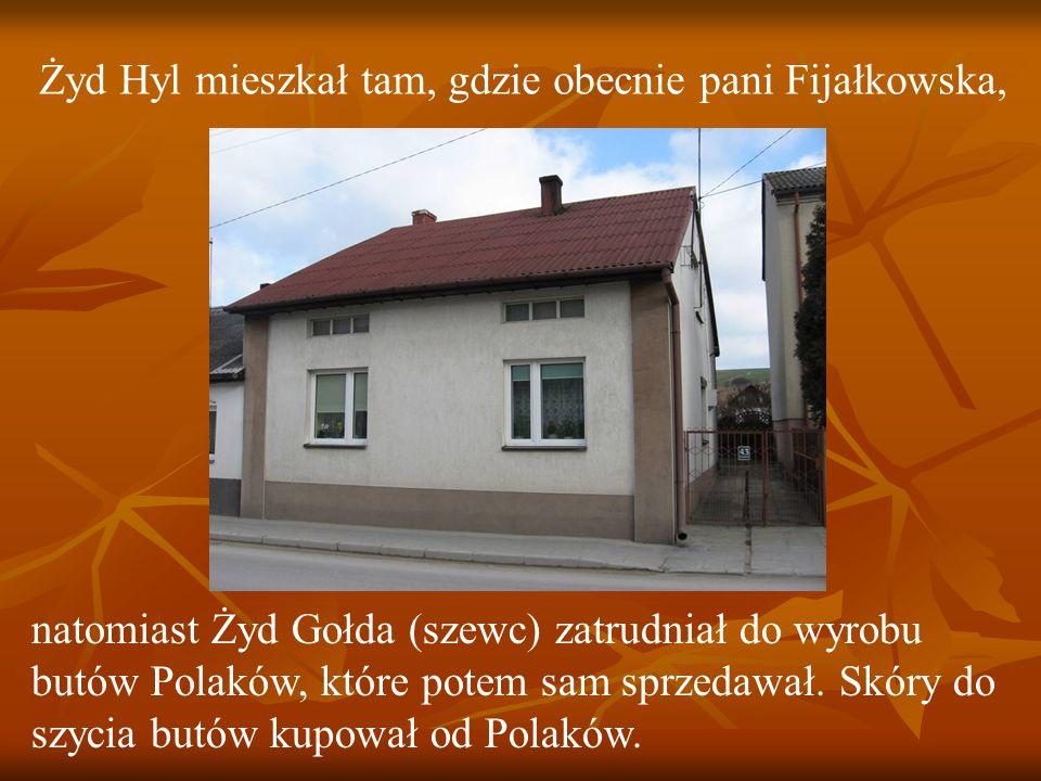 Żyd Hyl mieszkał tam, gdzie obecnie pani Fijałkowska,