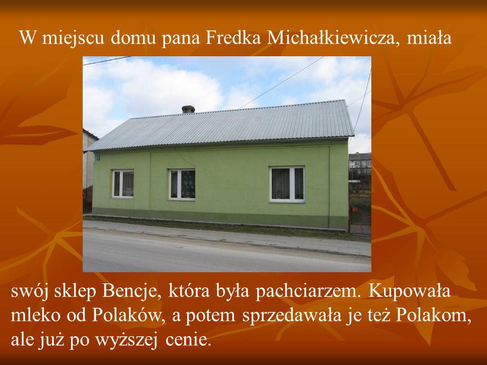 W miejscu domu pana Fredka Michałkiewicza, miała