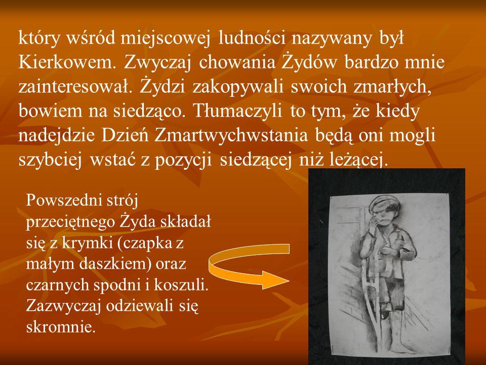 który wśród miejscowej ludności nazywany był Kierkowem