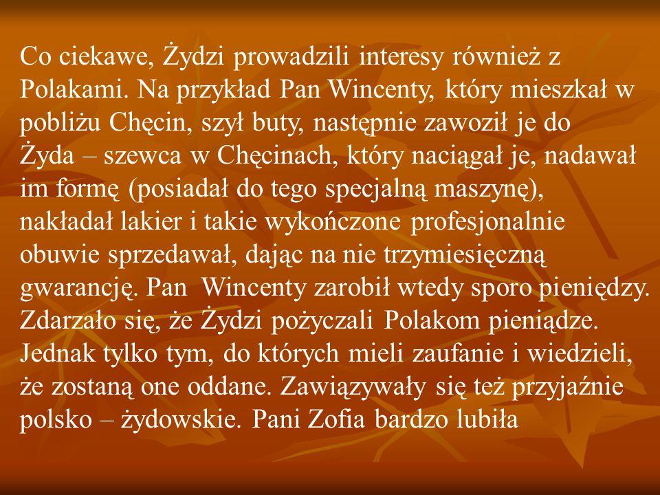 Co ciekawe, Żydzi prowadzili interesy również z Polakami