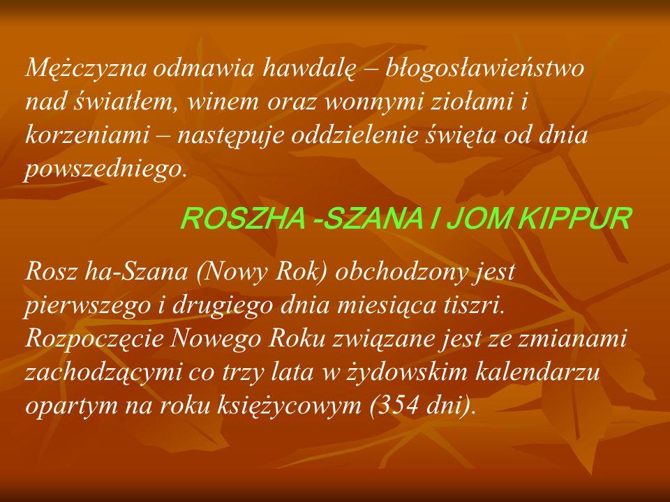 ROSZHA -SZANA I JOM KIPPUR