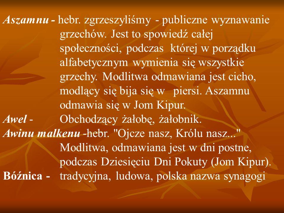 Aszamnu - hebr. zgrzeszyliśmy - publiczne wyznawanie. grzechów