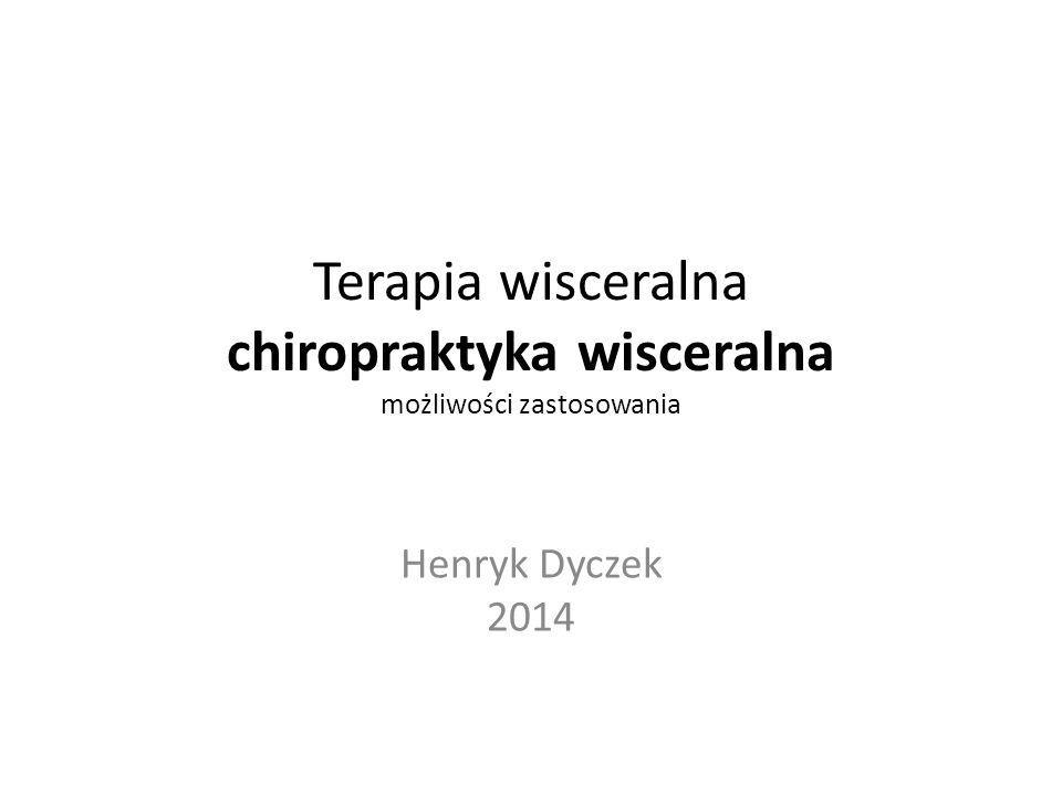 Terapia wisceralna chiropraktyka wisceralna możliwości zastosowania