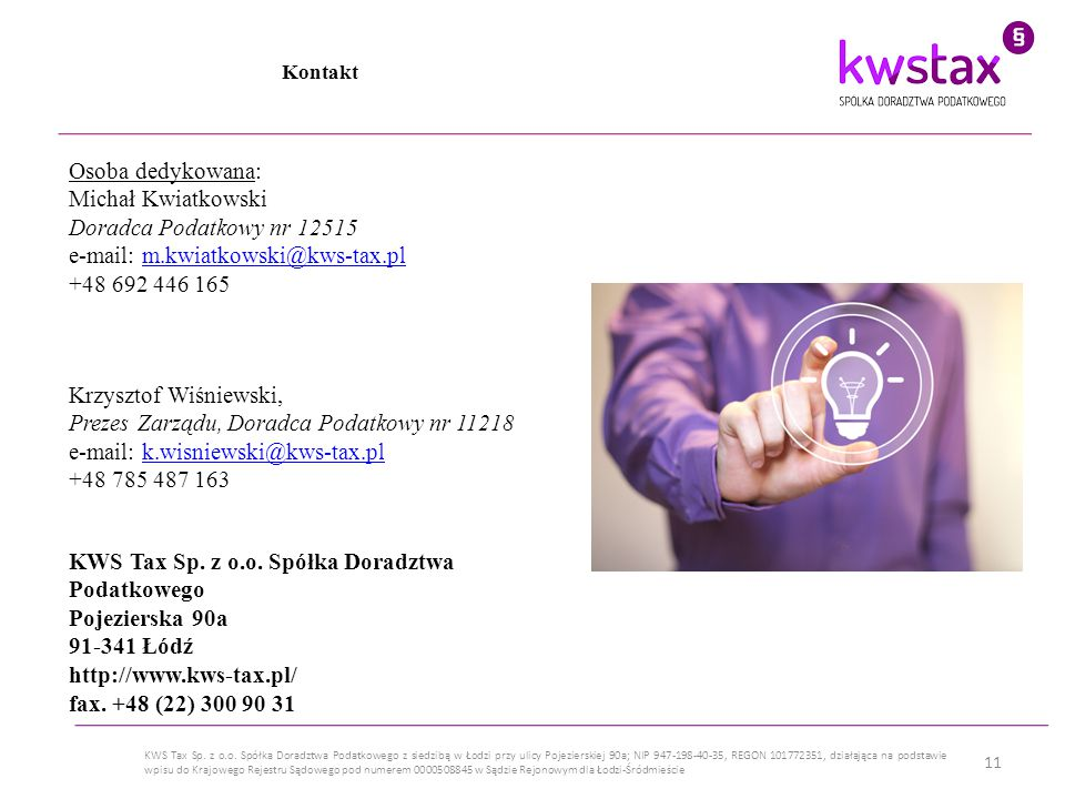 e-mail: m.kwiatkowski@kws-tax.pl +48 692 446 165