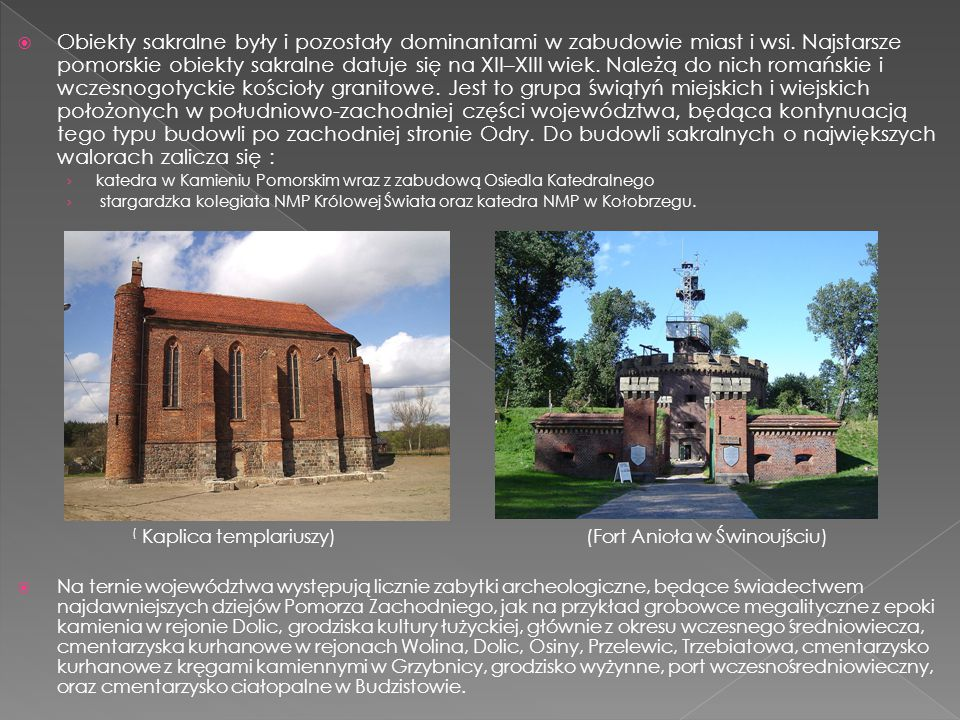 Obiekty sakralne były i pozostały dominantami w zabudowie miast i wsi