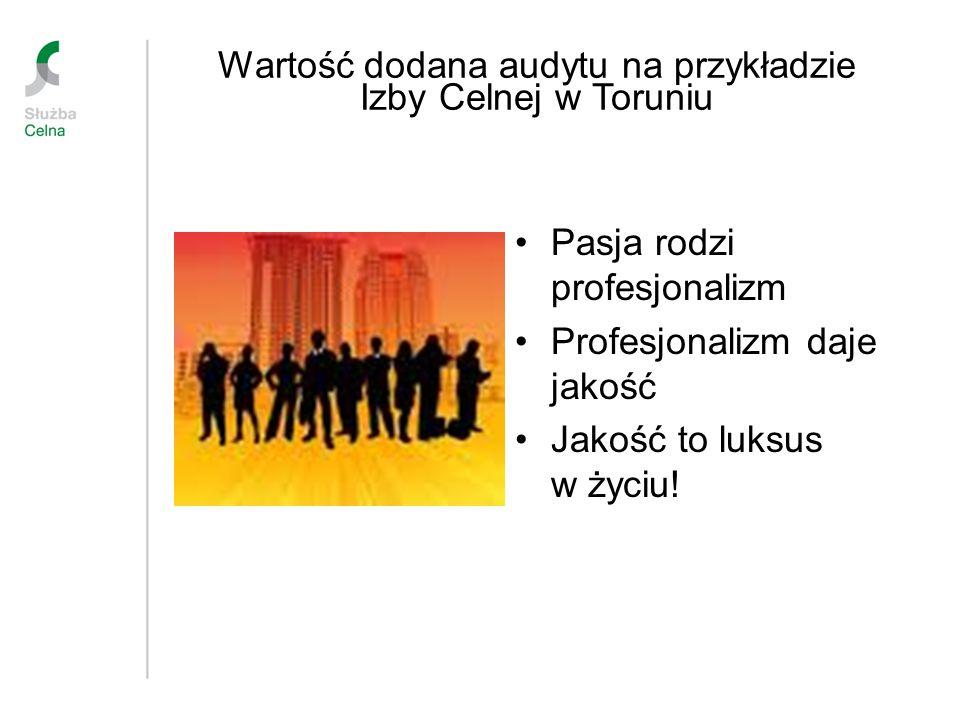 Wartość dodana audytu na przykładzie Izby Celnej w Toruniu