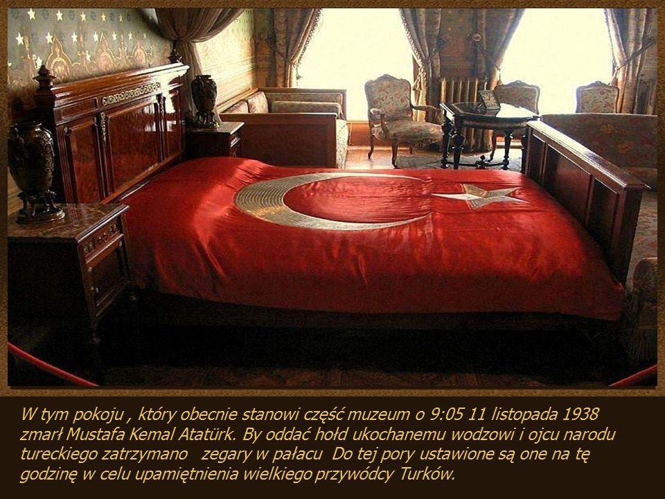 W tym pokoju , który obecnie stanowi część muzeum o 9:05 11 listopada 1938 zmarł Mustafa Kemal Atatürk.