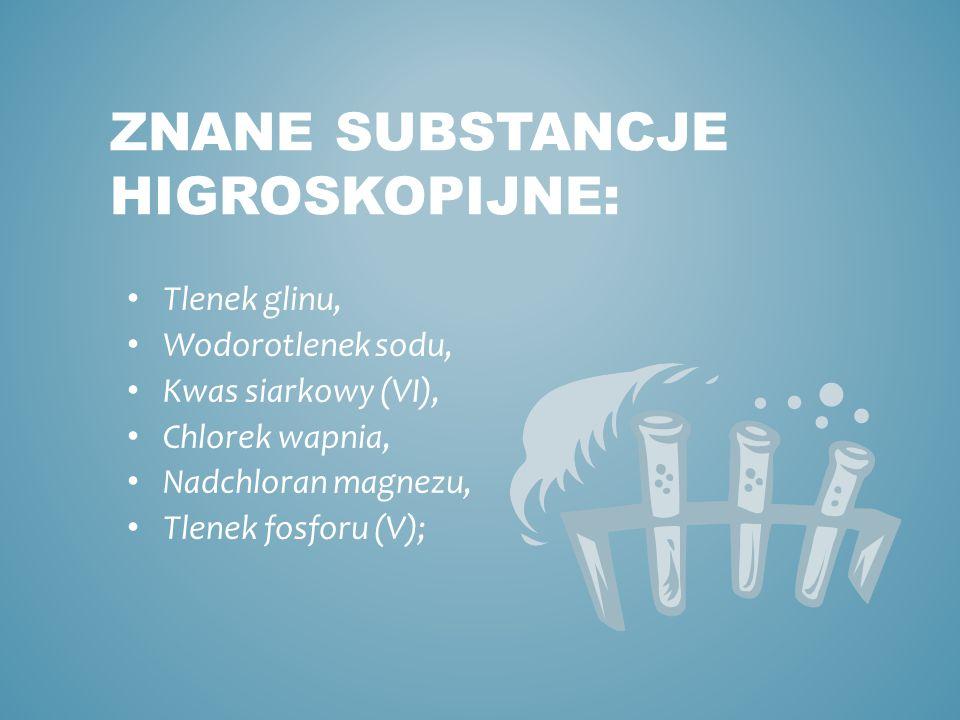 Znane substancje higroskopijne: