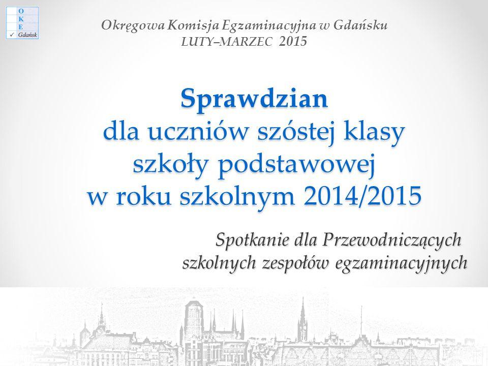 Sprawdzian w klasie szóstej w roku szkolnym 2014/2015 OKE w Gdańsku