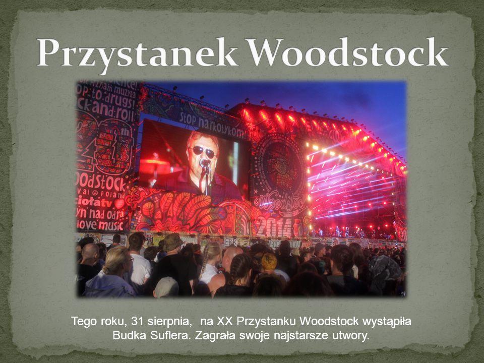 Przystanek Woodstock Tego roku, 31 sierpnia, na XX Przystanku Woodstock wystąpiła.