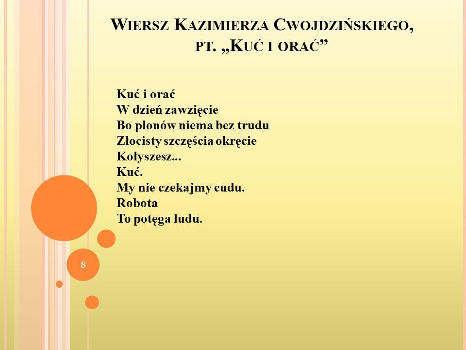 """Wiersz Kazimierza Cwojdzińskiego, pt. """"Kuć i orać"""