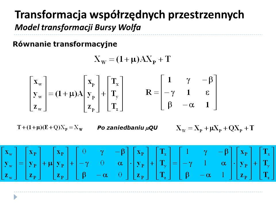 Transformacja współrzędnych przestrzennych Model transformacji Bursy Wolfa
