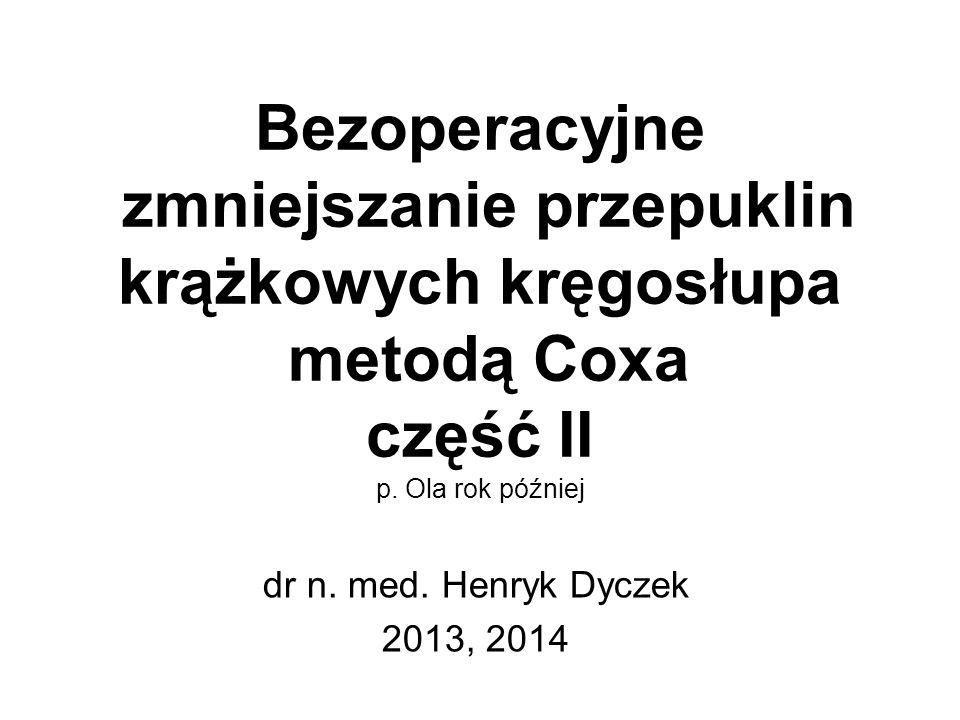 Bezoperacyjne zmniejszanie przepuklin krążkowych kręgosłupa metodą Coxa część II p. Ola rok później