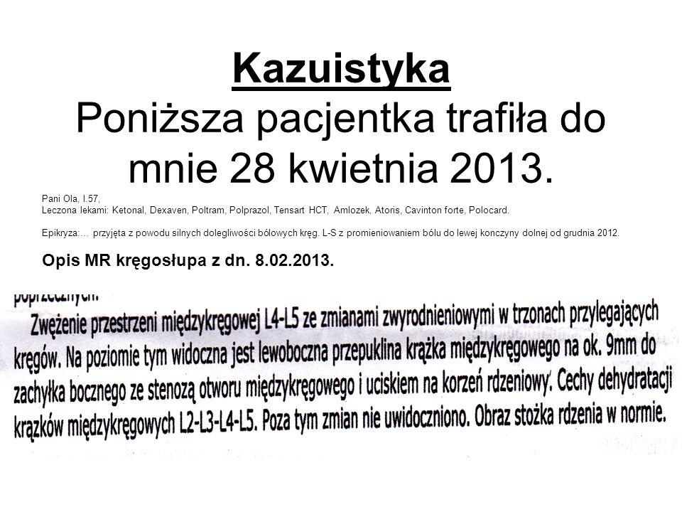 Kazuistyka Poniższa pacjentka trafiła do mnie 28 kwietnia 2013.