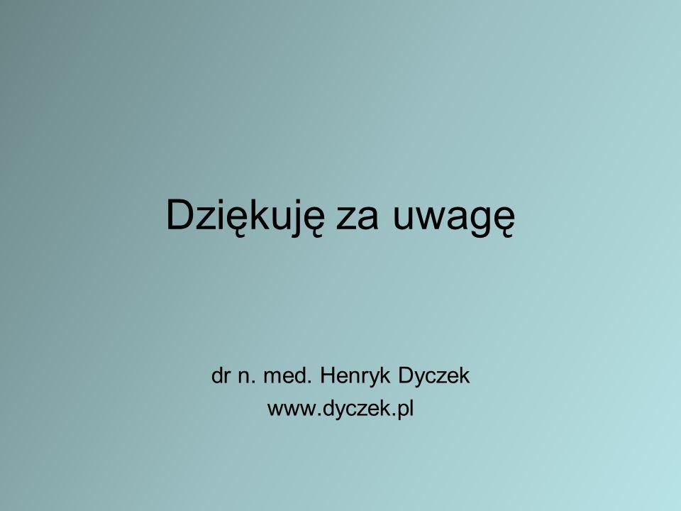 dr n. med. Henryk Dyczek www.dyczek.pl