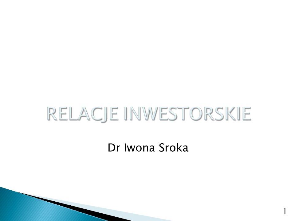 RELACJE INWESTORSKIE Dr Iwona Sroka