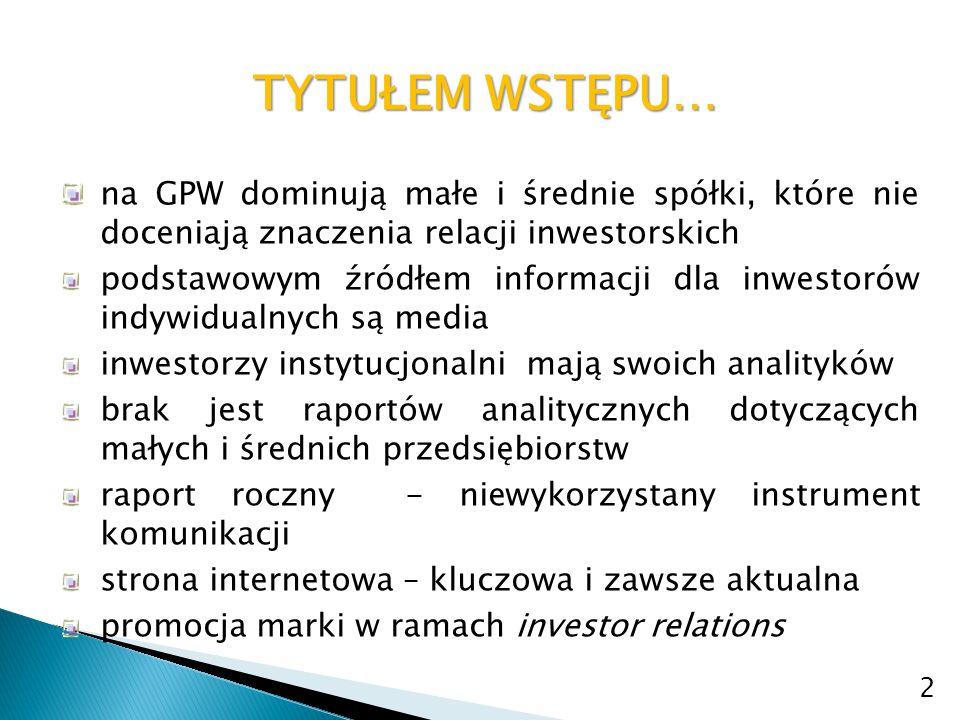 TYTUŁEM WSTĘPU… na GPW dominują małe i średnie spółki, które nie doceniają znaczenia relacji inwestorskich.