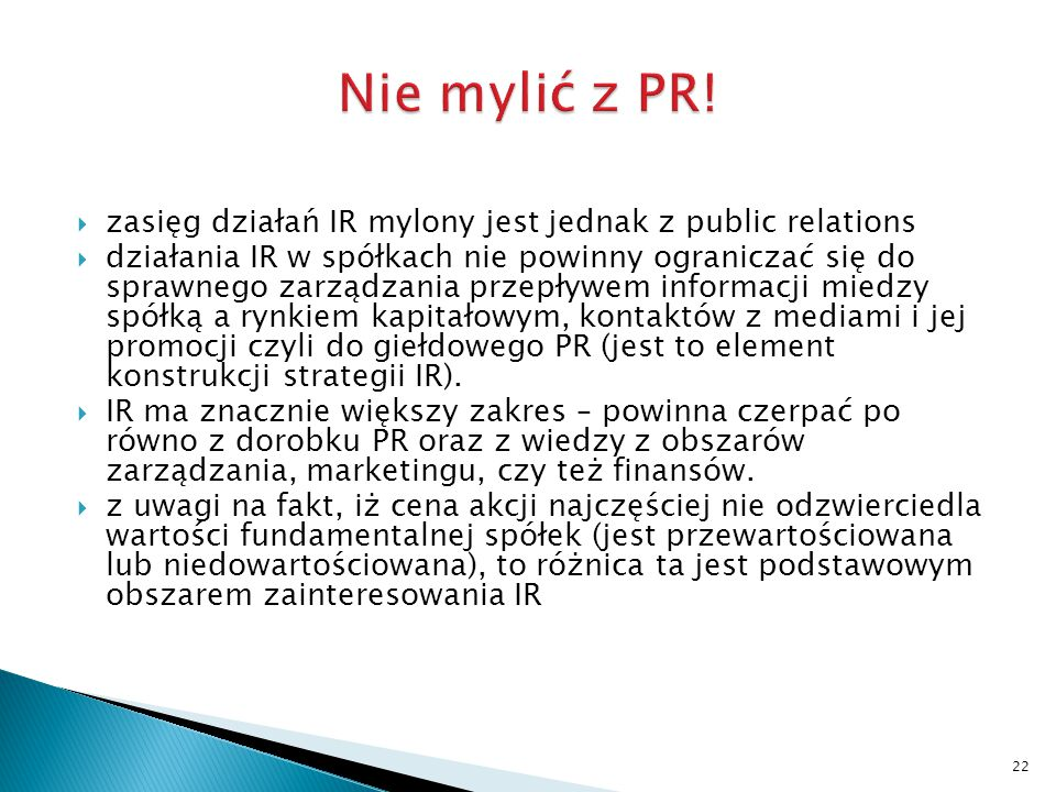 Nie mylić z PR! zasięg działań IR mylony jest jednak z public relations.