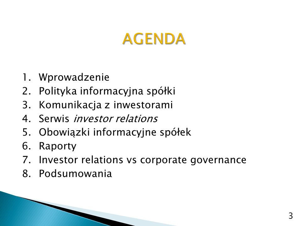 AGENDA Wprowadzenie Polityka informacyjna spółki