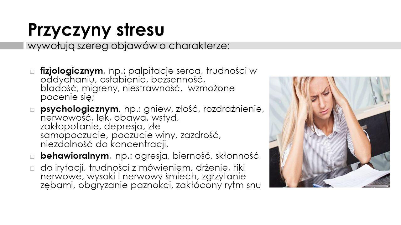 Przyczyny stresu wywołują szereg objawów o charakterze: