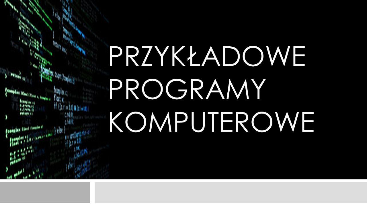 Przykładowe programy komputerowe