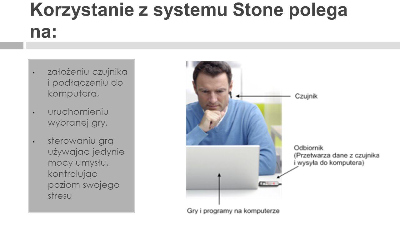 Korzystanie z systemu Stone polega na: