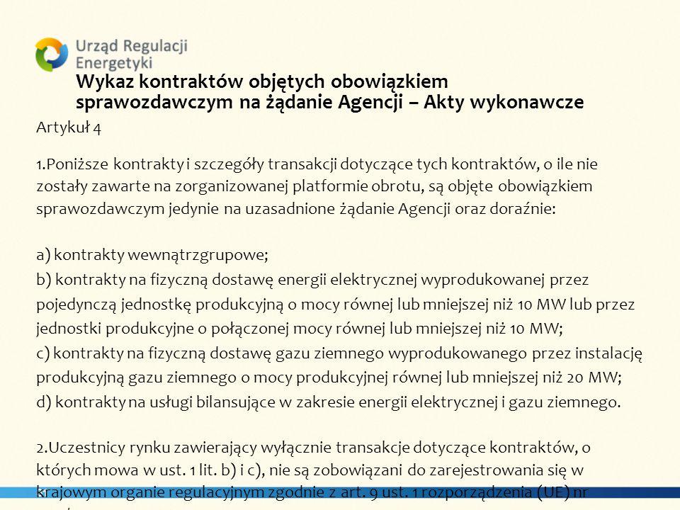 Wykaz kontraktów objętych obowiązkiem sprawozdawczym na żądanie Agencji – Akty wykonawcze