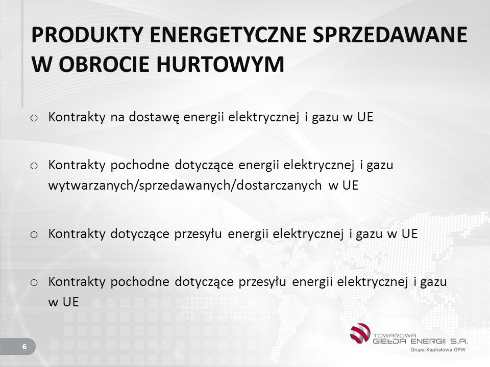 PRODUKTY ENERGETYCZNE SPRZEDAWANE W OBROCIE HURTOWYM