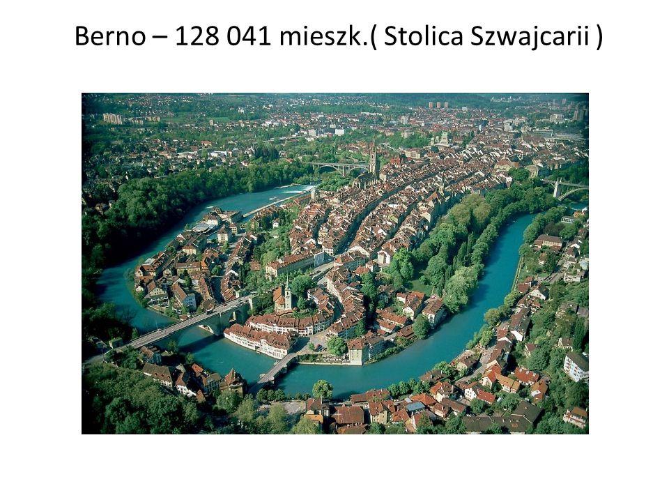 Berno – 128 041 mieszk.( Stolica Szwajcarii )