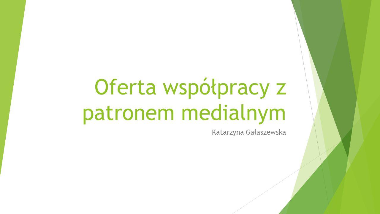 Oferta współpracy z patronem medialnym