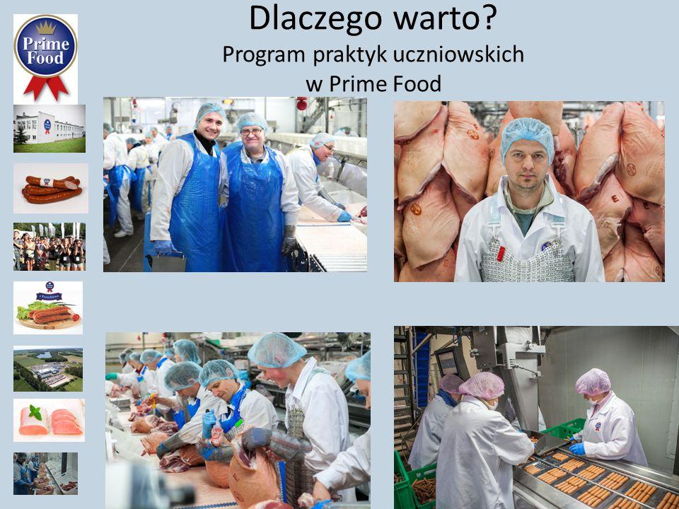 Dlaczego warto Program praktyk uczniowskich w Prime Food