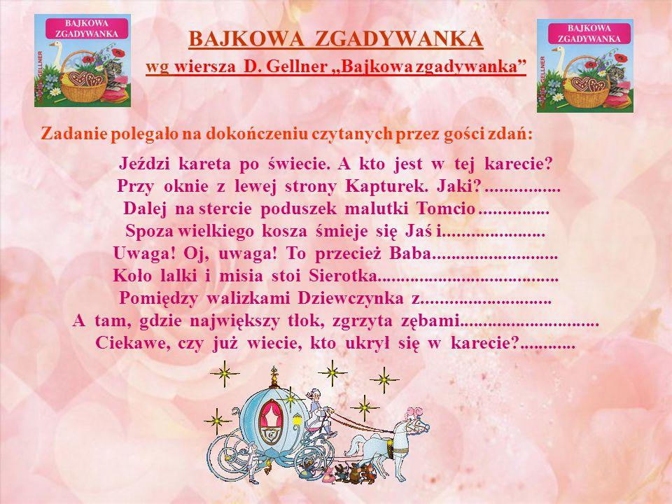 """BAJKOWA ZGADYWANKA wg wiersza D. Gellner """"Bajkowa zgadywanka"""