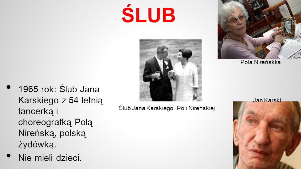 ŚLUB Pola Nireńskka. 1965 rok: Ślub Jana Karskiego z 54 letnią tancerką i choreografką Polą Nireńską, polską żydówką.