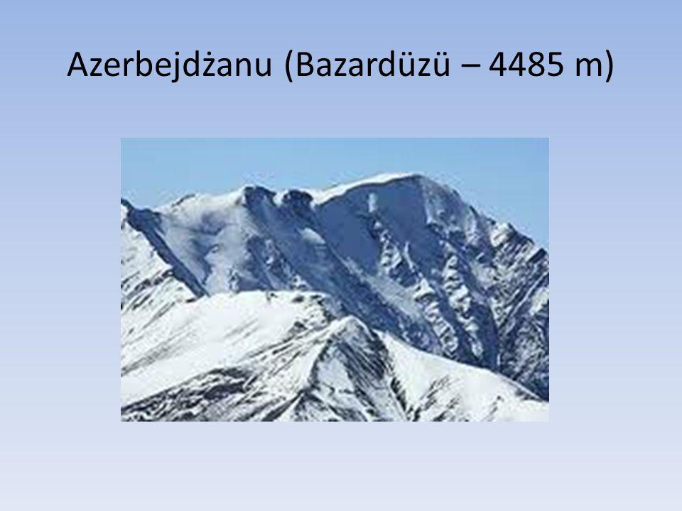 Azerbejdżanu (Bazardüzü – 4485 m)
