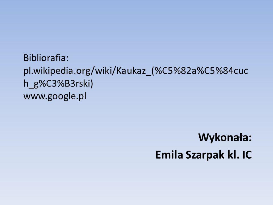 Wykonała: Emila Szarpak kl. IC