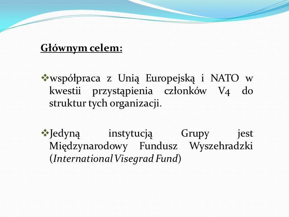 Głównym celem: współpraca z Unią Europejską i NATO w kwestii przystąpienia członków V4 do struktur tych organizacji.