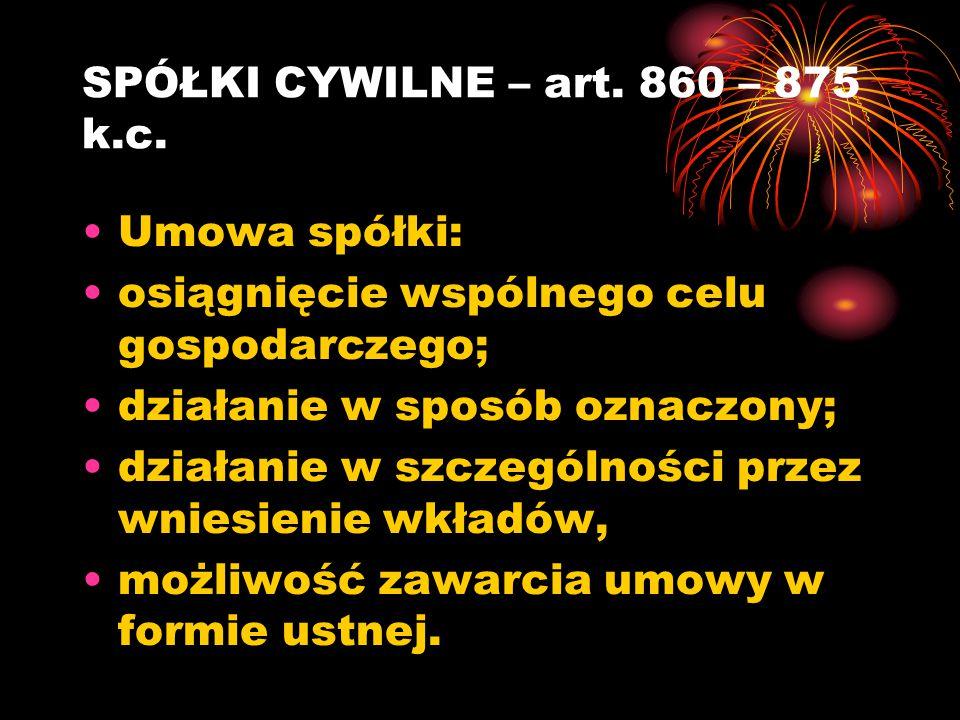 SPÓŁKI CYWILNE – art. 860 – 875 k.c.