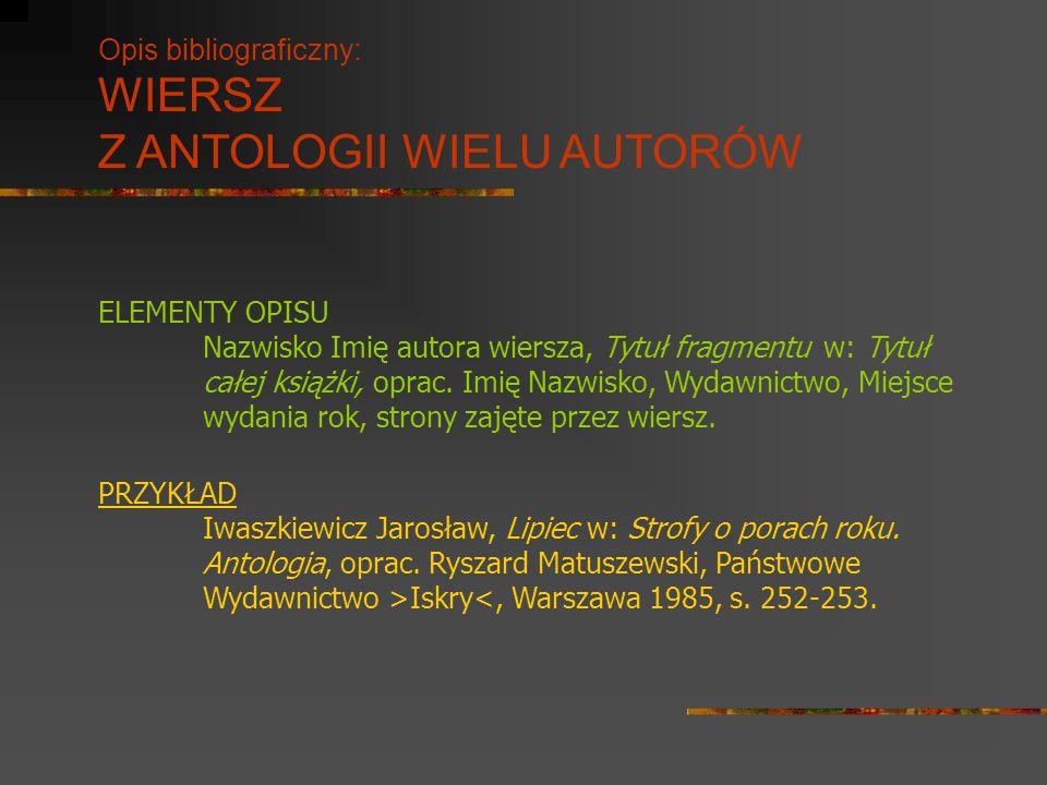 Opis bibliograficzny: WIERSZ Z ANTOLOGII WIELU AUTORÓW