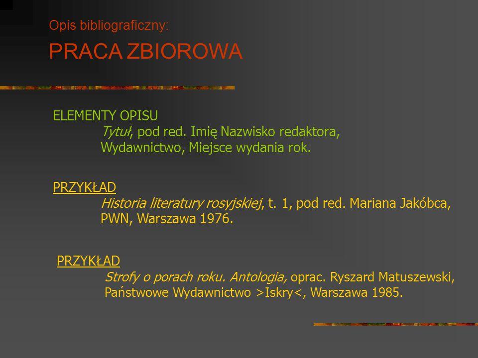 Opis bibliograficzny: PRACA ZBIOROWA