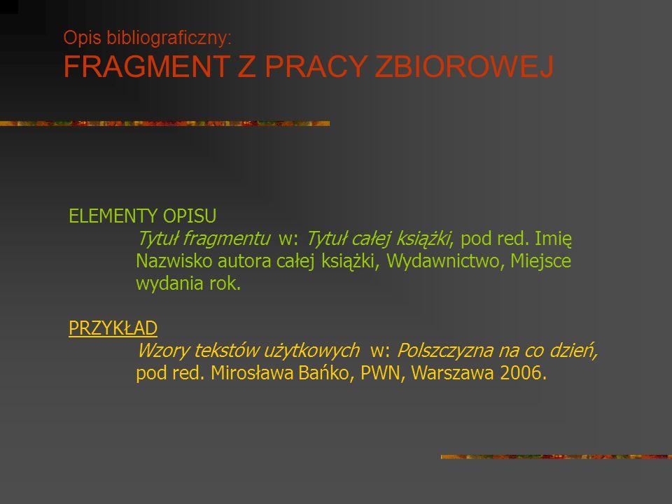 Opis bibliograficzny: FRAGMENT Z PRACY ZBIOROWEJ