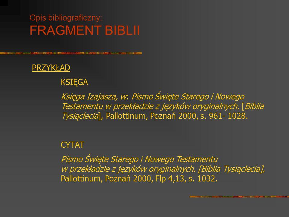 Opis bibliograficzny: FRAGMENT BIBLII