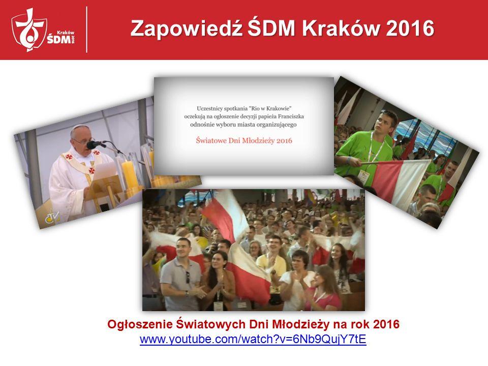 Zapowiedź ŚDM Kraków 2016 Ogłoszenie Światowych Dni Młodzieży na rok 2016 www.youtube.com/watch v=6Nb9QujY7tE.